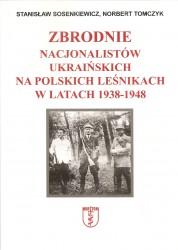 Zbrodnie nacjonalistów ukraińskich na polskich leśnikach w latach 1938-1948