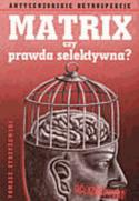 Matrix czy prawda selektywna? Antycenzorskie retrospekcje