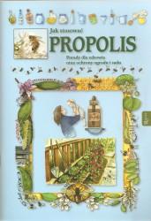 Jak stosować Propolis. Porady dla zdrowia oraz ochrony ogrodu i sadu
