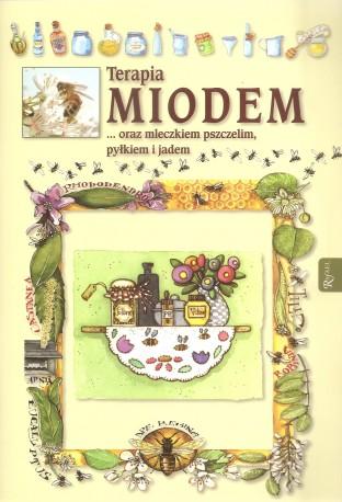 Terapia miodem... oraz mleczkiem pszczelim, pyłkiem i jadem