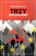 Trzy socjalizmy. Tradycja łacińska wobec modernizmu i postmodernizmu - wydanie I z 2000 r.