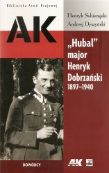"""Hubal"" major Henryk Dobrzański 1897-1940"