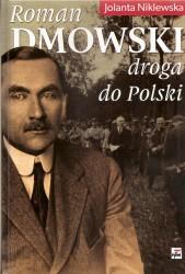 Roman Dmowski. Droga do Polski