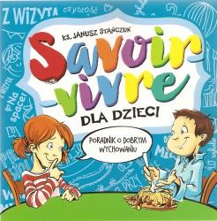 Savoir – vivre dla dzieci. Poradnik o dobrym wychowaniu