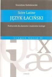 Scire Latine. Język łaciński. Podręcznik dla alumnów i studentów teologii