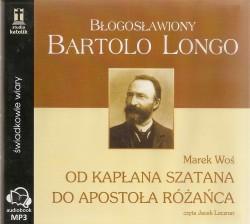 Od kapłana Szatana do Apostoła Różańca. Błogosławiony Bartolo Longo, Audiobook