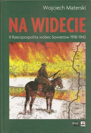 Na widecie. II Rzeczpospolita wobec Sowietów 1918–1943