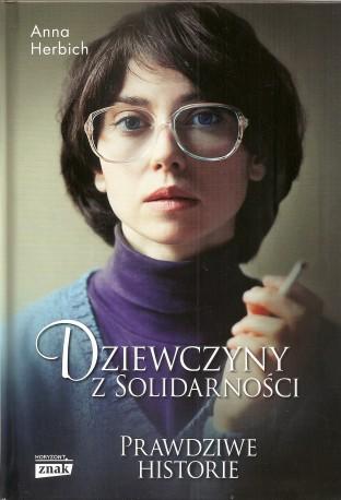 Dziewczyny z Solidarności. Prawdziwe historie