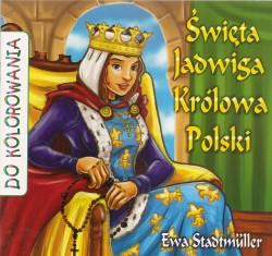 Święta Jadwiga królowa Polski. Kolorowanka