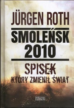 Smoleńsk 2010, Spisek który zmienił świat