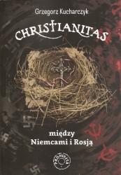 Christianitas. Między Niemcami i Rosją
