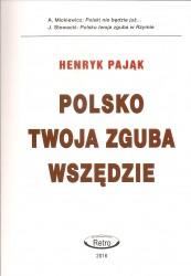 Polsko twoja zguba wszędzie