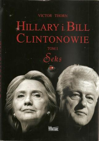 Hillary i Bill Clintonowie. Tom I. Seks