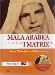 Mała Arabka i Matrix. Święta Maria od Jezusa Ukrzyżowanego