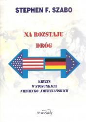 Na rozstaju dróg. Kryzys w stosunkach niemiecko-amerykańskich