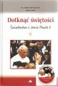 Dotknąć świętości. Świadectwo o Janie Pawle II. Książka wraz z płytą DVD