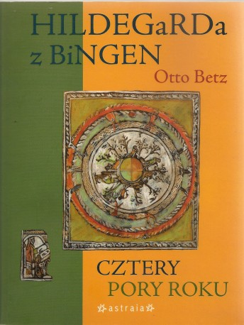 Hildegarda z Bingen. Cztery pory roku