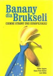 Banany dla Brukseli. Ciemne strony Unii Europejskiej
