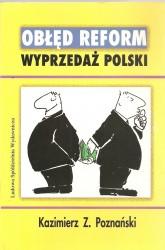 Obłęd reform. Wyprzedaż Polski