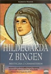 Hildegarda z Bingen. Mistyczka z charakterem