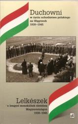 Duchowni w życiu uchodźstwa polskiego na Węgrzech 1939-1945