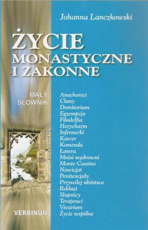 Życie monastyczne i zakonne. Mały słownik