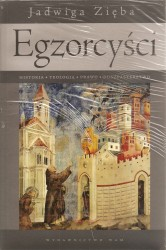 Egzorcyści. Historia. Teologia. Prawo. Duszpasterstwo