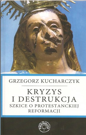 Kryzys i dyktatura. Szkice o protestanckiej reformacji
