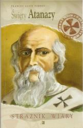 Święty Atanazy. Strażnik Wiary