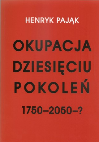 Okupacja dziesięciu pokoleń 1750-2050-?