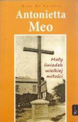 Antonietta Meo. Mały świadek wielkiej miłości