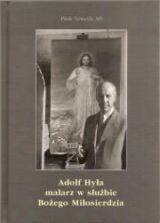 Adolf Hyła malarz w służbie Bożego Miłosierdzia