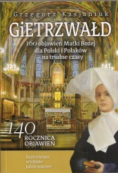 Gierzwałd. 160 objawień Matki Bożej dla Polski i Polaków - na trudne czasy