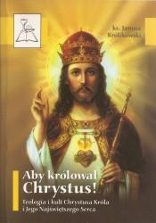 Aby królował Chrystus