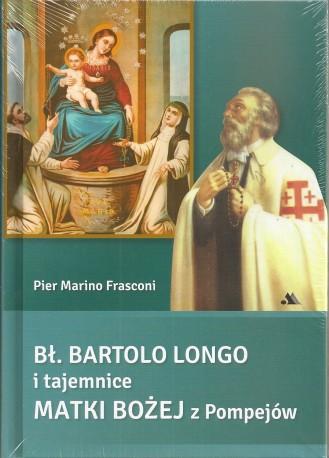 Bł. Bartolo Longo i tajemnice Matki Bożej z Pompejów