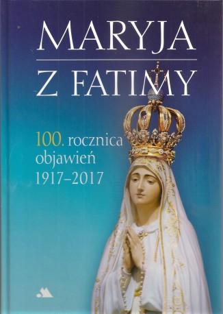 Maryja z Fatimy. 100. rocznica objawień 1917-2017