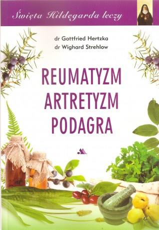 Reumatyzm, artretyzm, podagra. Święta Hildegarda leczy