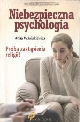 Niebezpieczna psychologia. Próba zastąpienia religii?