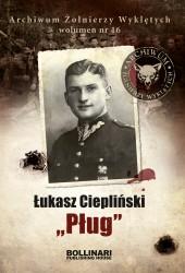 """Łukasz Ciepliński """"Pług"""", Archiwum Żołnierzy Wyklętych"""