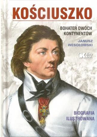 Kościuszko - Bohater dwóch kontynentów