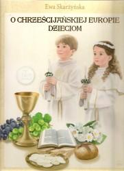 O chrześcijańskiej Europie dzieciom. Pamiątka pierwszej komunii