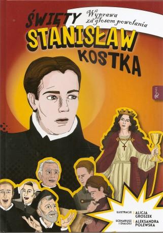 Święty Stanisław Kostka. Wyprawa za głosem powołania