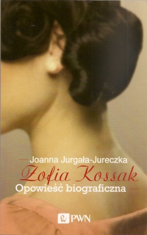 Zofia Kossak. Opowieść biograficzna