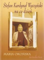 Stefan Kardynał Wyszyński na co dzień