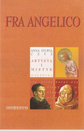 Fra Angelico. Artysta i mistyk