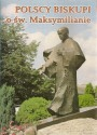 Polscy biskupi o św. Maksymilianie