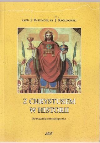 Z Chrystusem w historii. Rozważania chrystologiczne