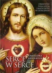 Serce w serce. Objawienie Pana Jezusa i Matki Bożej w Ostrożnem