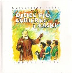 Ojciec Pio, cukierki i łaski