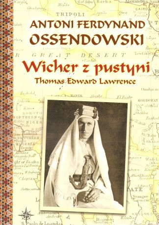 Wicher z pustyni. Thomas Edward Lawrence